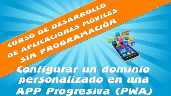 Cómo configurar un dominio personalizado en una Aplicación Progresiva (PWA)